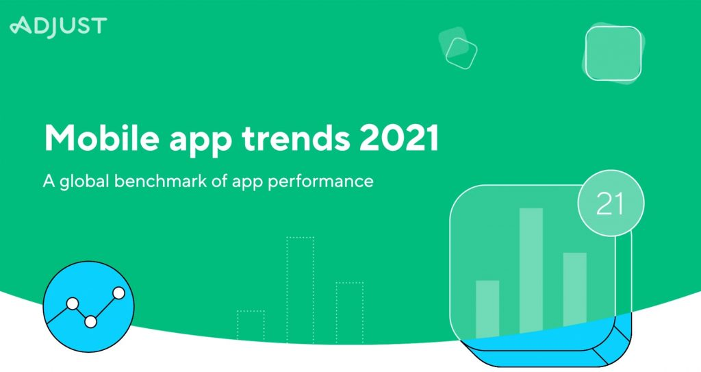 Adjust presented its data on mobile trends for 2021.