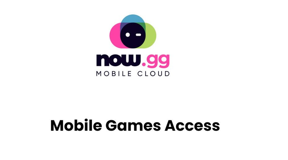 Now.gg Mobile Cloud