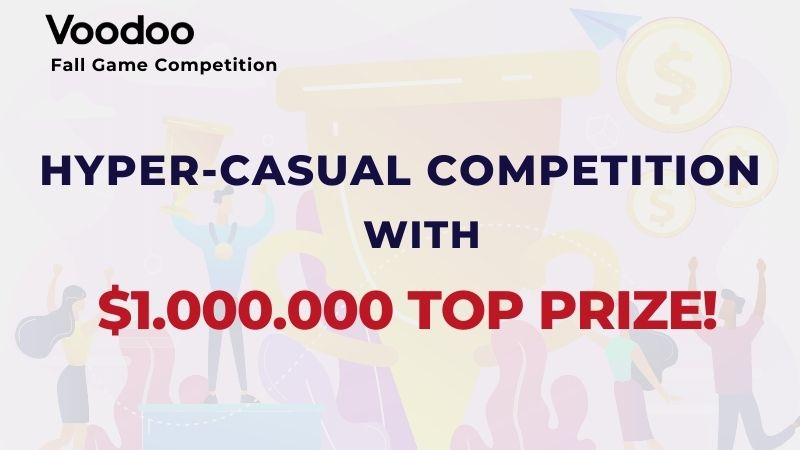 Voodoo announced its hyper-casual competition with a massive prize pool.